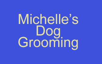 Michelle's Dog Grooming